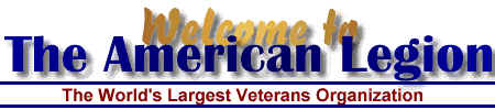 Welcome to the American Legion-The World's Largest Veterans Organization